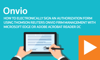 How to electronically sign an authorization form using Thomson Reuters Onvio Firm Management with Microsoft Edge or Adobe Acrobat Reader DC