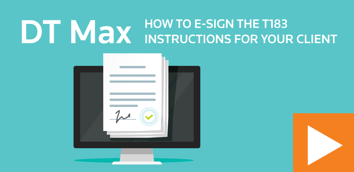 How to e-sign the T183 – Instructions for your client
