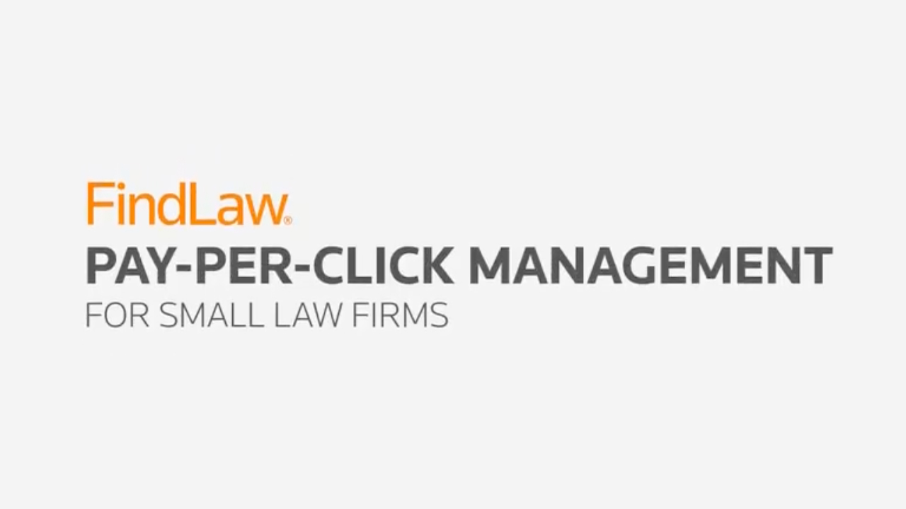 Get their attention: FindLaw Pay-per-click for lawyers (1:32)