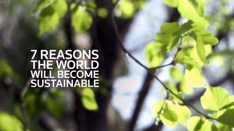 7 reasons the world will become sustainable